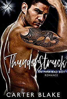 Thunderstruck: An MMA Bad Boy Romance by [Blake, Carter]