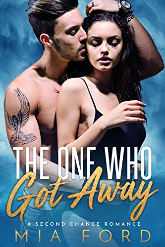 The One who got Away: A Second Chance Romance cover