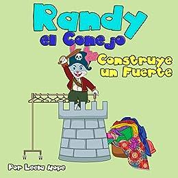 Amazon.com: Randy el Conejo Construye un Fuerte (Libros para ...