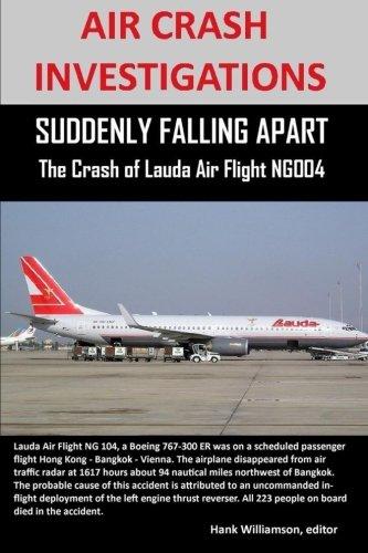 Read Online Air Crash Investigations: Suddenly Falling Apart The Crash Of Lauda Air Flight Ng 004 ebook