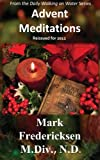 Advent Meditations, Mark Fredericksen, 1466452137