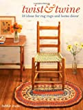 Twist and Twine: 18 Ideas for Rag Rugs and Home Décor