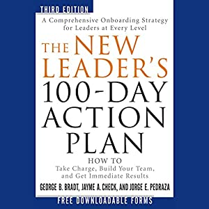 The New Leader's 100-Day Action Plan: How to Take Charge, Build Your Team, and Get Immediate Results Audiobook