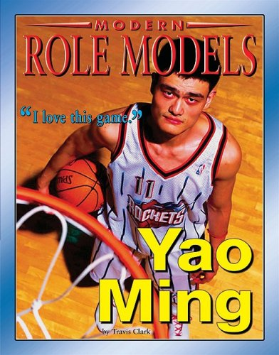 Yao Ming (Modern Role Models (Hardcover))