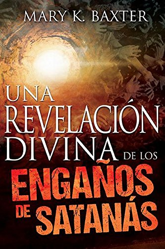 Una Revelacion Divina de Los Enganos de Santanas: Spanish: A Divine Revelation of Satan's Deceptions (Spanish - Santana Mall