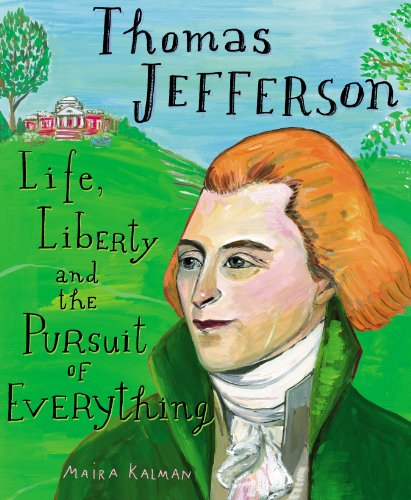 Thomas Jefferson: Life, Liberty and the Pursuit of Everything ()