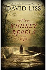 The Whiskey Rebels: A Novel Kindle Edition