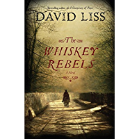 The Whiskey Rebels: A Novel