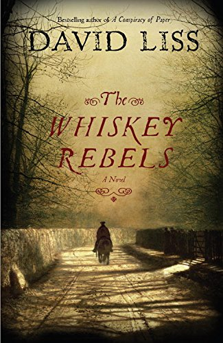 The Whiskey Rebels: A Novel cover
