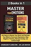 Master Your Emotions (2 Books in 1): Life Hacks to