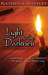 Light to the Darkness: Lessons and Carols: Public and Private