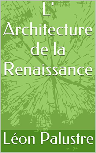 L' Architecture de la Renaissance (French Edition)