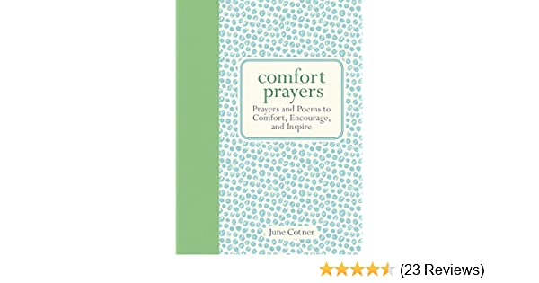 Comfort Prayers: Prayers and Poems to Comfort, Encourage, and Inspire See  more
