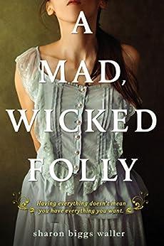 A Mad, Wicked Folly por [Waller, Sharon Biggs]