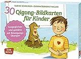 30 Qigong-Bildkarten für Kinder: Ausgeglichen und gestärkt mit Bewegungsübungen