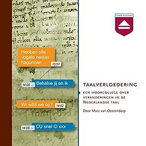 Taalverloedering: Een hoorcollege over veranderingen in de Nederlandse taal Audiobook