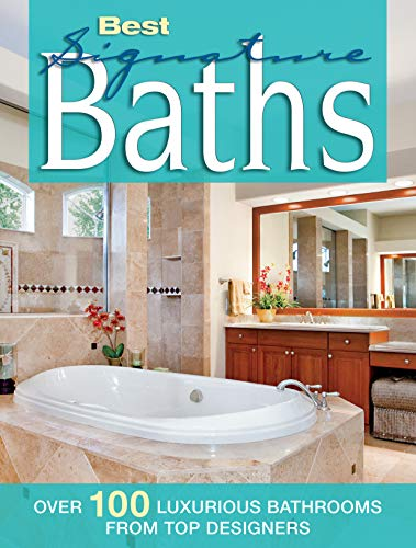 Best Signature Baths: Over 100 Luxurious Bathrooms from Top Designers (Creative Homeowner) Ideas for Countertops, Vanities, Fixtures, and Inspiring Designs for Your Bathroom (Home Decorating)