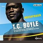 Wassermusik | T.C. Boyle