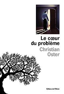 Le coeur du problème, Oster, Christian