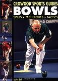 Bowls: Skills Techniques Tactics (Crowood Sports Guides)