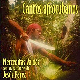 feat. Los Tambores De Jesus Perez): Merceditas Valdes: MP3 Downloads