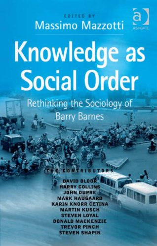 Knowledge as Social Order: Rethinking the Sociology of Barry Barnes Pdf