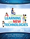 Transforming Learning with New Technologies, Maloy, Robert W. and Verock-O'Loughlin, Ruth-Ellen, 0133400719