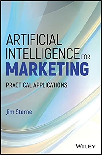 Artificial Intelligence for Marketing: Practical Applications Wiley and SAS Business Series: Amazon.es: Jim Sterne: Libros en idiomas extranjeros