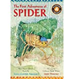 img - for [ The First Adventures of Spider (Passport to Reading - Level 4 (Quality)) [ THE FIRST ADVENTURES OF SPIDER (PASSPORT TO READING - LEVEL 4 (QUALITY)) BY Arkhurst, Joyce Cooper ( Author ) May-01-2012[ THE FIRST ADVENTURES OF SPIDER (PASSPORT TO READING - LEVEL 4 (QUALITY)) [ THE FIRST ADVENTURES OF SPIDER (PASSPORT TO READING - LEVEL 4 (QUALITY)) BY ARKHURST, JOYCE COOPER ( AUTHOR ) MAY-01-2012 ] By Arkhurst, Joyce Cooper ( Author )May-01-2012 Paperback book / textbook / text book