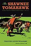 The Shawnee Tomahawk, Frances Leigh Williams, 1468559206