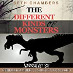 The Different Kinds of Monsters | Seth Chambers