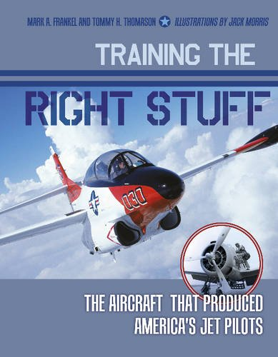 - Training the Right Stuff: The Aircraft That Produced America's Jet Pilots