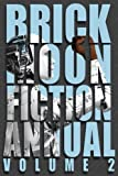 The Brick Moon Fiction Annual Volume 2