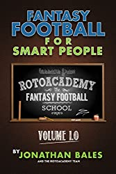 Fantasy Football for Smart People: A Guide to Drafting the Perfect Team (Lessons from RotoAcademy, Volume 1.0) (English Edition)