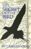 img - for The Secret in the Bird by Camarin Grae (1988-08-03) book / textbook / text book