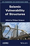 Seismic Vulnerability of Structures, Gueguen, Philippe, 184821524X