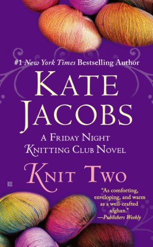 Knit Two (Friday Night Knitting Club series Book 2)