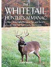 The Whitetail Hunter's Almanac: More Than 800 Tips and Tactics to Help You Get a Deer This Season