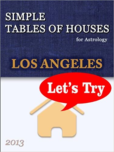 Download easy english audio books SIMPLE TABLES OF HOUSES for Astrology Los Angeles 2013 Let's Try B00ERACM78 ePub