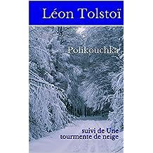 Polikouchka : suivi de Une tourmente de neige (French Edition)