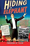 img - for Hiding the Elephant: How Magicians Invented the Impossible and Learned to Disappear by Jim Steinmeyer (2004-09-15) book / textbook / text book