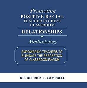 Promoting Positive Racial Teacher Student Classroom Relationships: Methodology