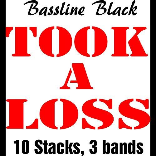 Took a Loss (10 Stacks, 3 (Loss Stack)