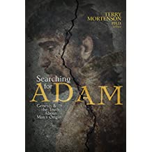 Searching for Adam: Genesis & the Truth About Man's Origin