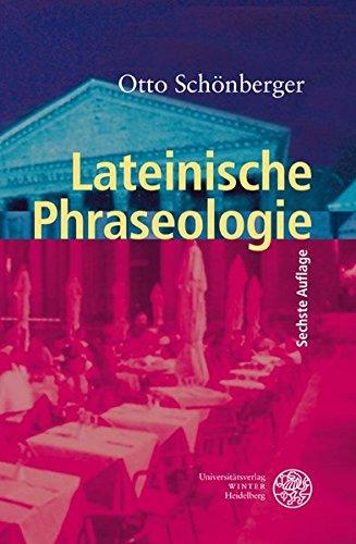 Lateinische Phraseologie (Sprachwissenschaftliche Studienbücher)