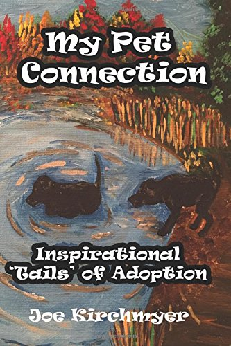 My Pet Connection: Inspirational 'Tails' of Adoption pdf