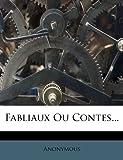 Fabliaux Ou Contes..., Anonymous, 1272333124