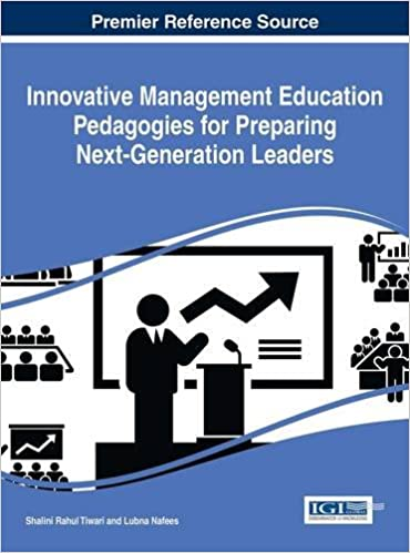 Download Innovative Management Education Pedagogies for Preparing Next-Generation Leaders (Advances in Logistics, Operations, and Management Science) PDF, azw (Kindle), ePub