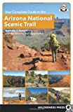 Your Complete Guide to the Arizona National Scenic Trail, Matthew J. Nelson and Arizona Trail Association Staff, 0899977472