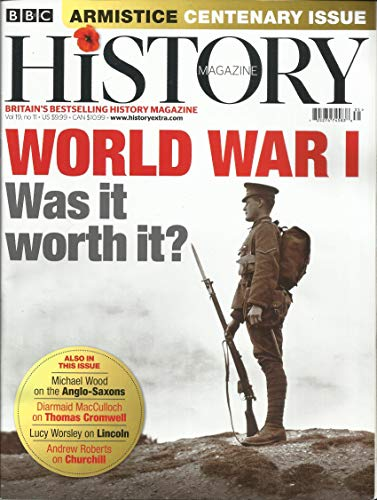 BBC HISTORY MAGAZINE, CENTENARY ISSUE NOVEMBER, 2018 VOL. 19 NO. 11 PLEASE NOTE : MAGAZINE PAGES ARE FELL LIKE WATER DAMAGED ALL THE WAY FRONT TO BACK COVER PAGE. STILL - Magazine Bbc History